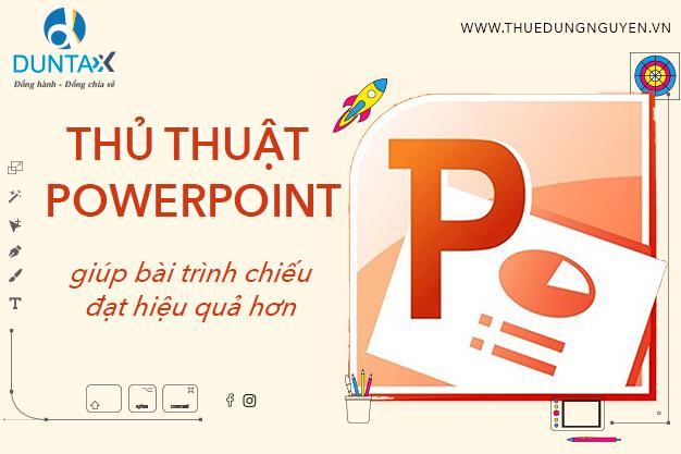 Bỏ túi bộ thủ thuật POWERPOINT giúp bài trình bày đạt hiệu quả cao